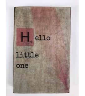 Tekstblok 10x15 2 cm dik H Hello meisje