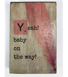 Tekstblok Yeah baby on the way 10x15 meisje