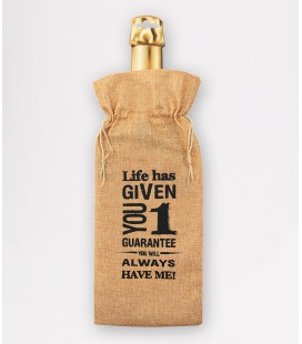 Bottle Gift bag  - life has given you one guarantee